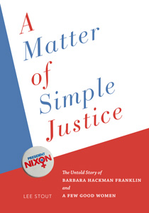 """A Matter of Simple Justice: The Untold Truth of Barbara Hackman Franklin and A Few Good Women"""